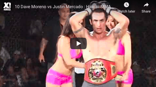 10 Dave Moreno vs Justin Mercado : Hawaii MMA