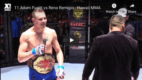 11 Adam Fugitt vs Reno Remigio : Hawaii MMA