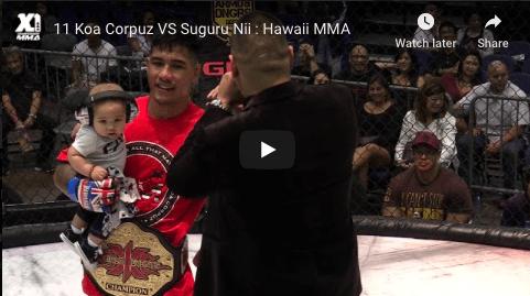 11 Koa Corpuz VS Suguru Nii : Hawaii MMA
