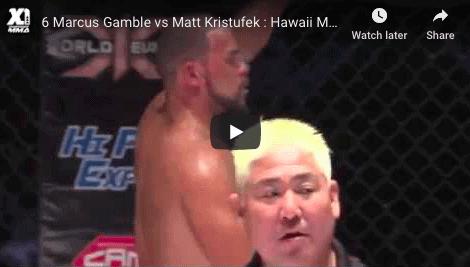 6 Marcus Gamble vs Matt Kristufek : Hawaii MMA