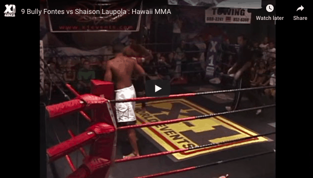 9 Bully Fontes vs Shaison Laupola : Hawaii MMA