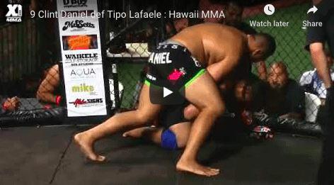 9 Clint Daniel def Tipo Lafaele : Hawaii MMA