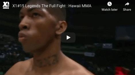 X1#15 Legends The Full Fight : Hawaii MMA
