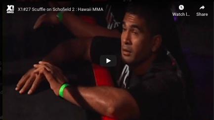 X1#27 Scuffle on Schofield 2 : Hawaii MMA