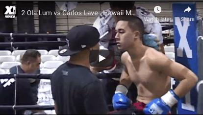Ola Lum vs Carlos Lave : Hawaii MMA